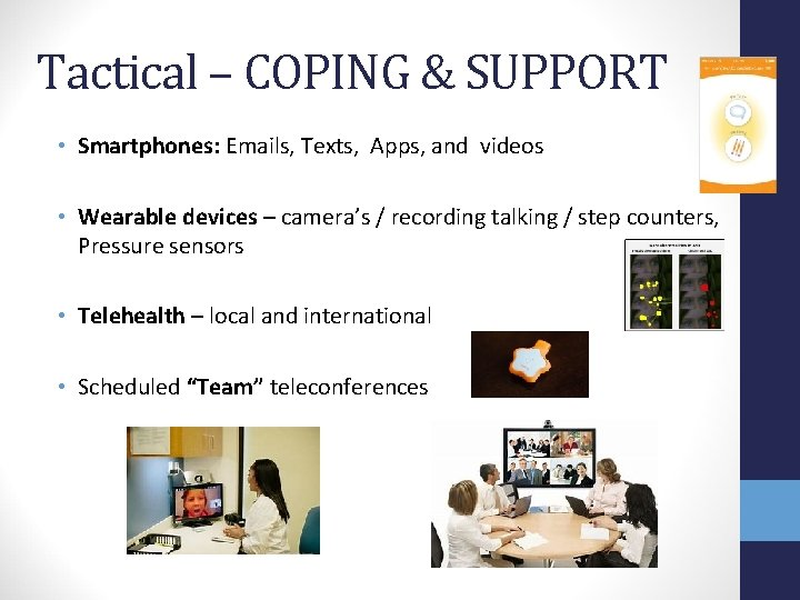 Tactical – COPING & SUPPORT • Smartphones: Emails, Texts, Apps, and videos • Wearable