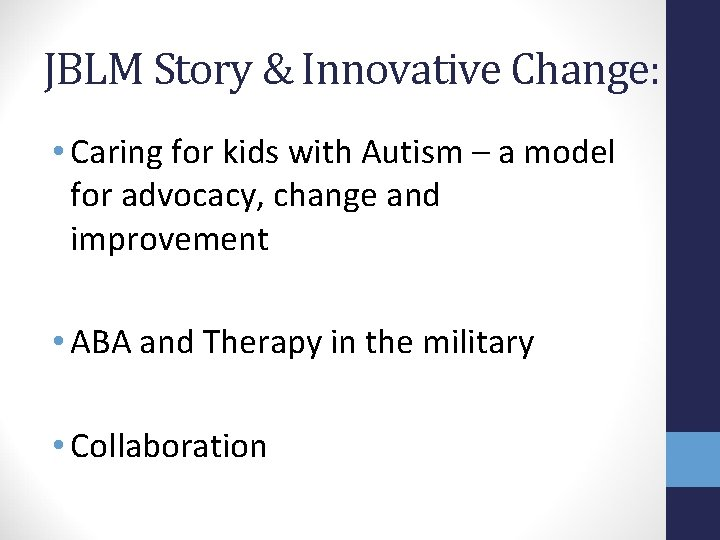 JBLM Story & Innovative Change: • Caring for kids with Autism – a model