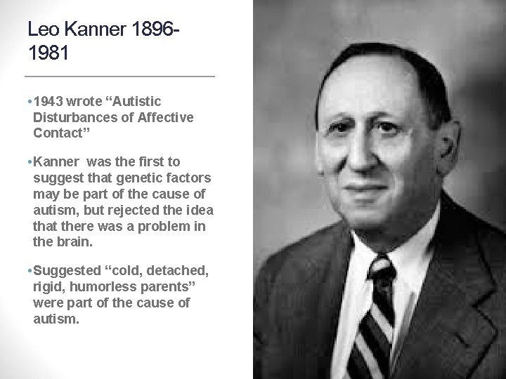 """Leo Kanner 18961981 • 1943 wrote """"Autistic Disturbances of Affective Contact"""" • Kanner was"""