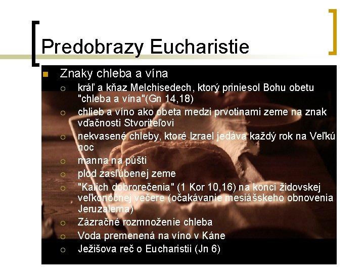 Predobrazy Eucharistie n Znaky chleba a vína ¡ ¡ ¡ ¡ ¡ kráľ a