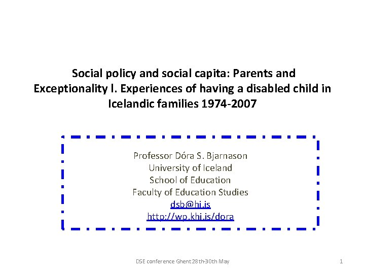 Social policy and social capita: Parents and Exceptionality l. Experiences of having a disabled