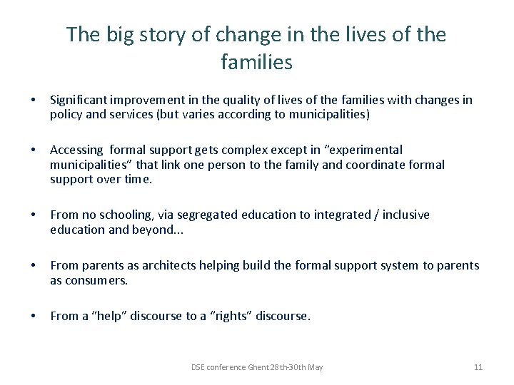 The big story of change in the lives of the families • Significant improvement
