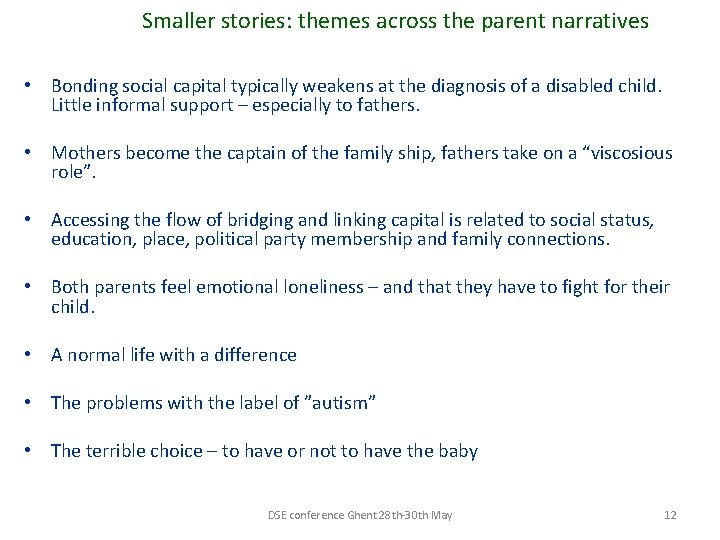 Smaller stories: themes across the parent narratives • Bonding social capital typically weakens at