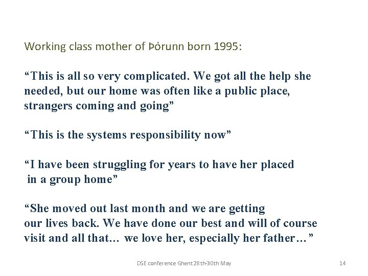 """Working class mother of Þórunn born 1995: """"This is all so very complicated. We"""