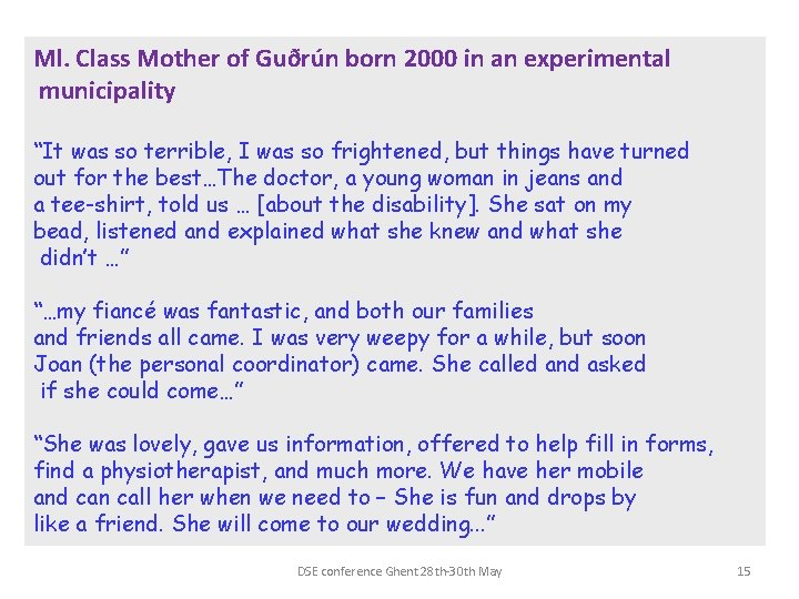 """Ml. Class Mother of Guðrún born 2000 in an experimental municipality """"It was so"""