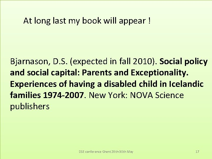 At long last my book will appear ! Bjarnason, D. S. (expected in fall