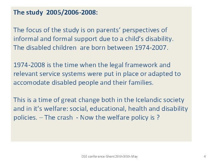 The study 2005/2006 -2008: The focus of the study is on parents' perspectives of