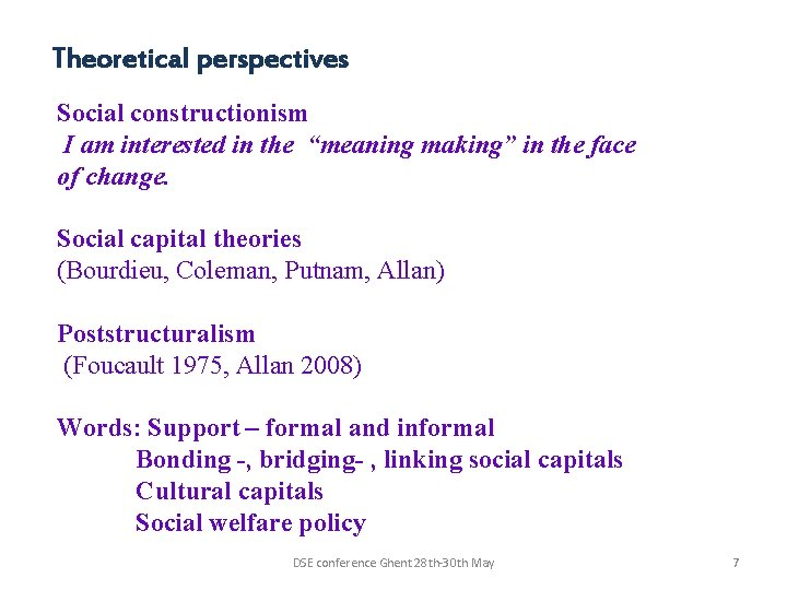 """Theoretical perspectives Social constructionism I am interested in the """"meaning making"""" in the face"""