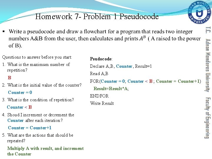 Homework 7 - Problem 1 Pseudocode § Questions to answer before you start: Psudocode: