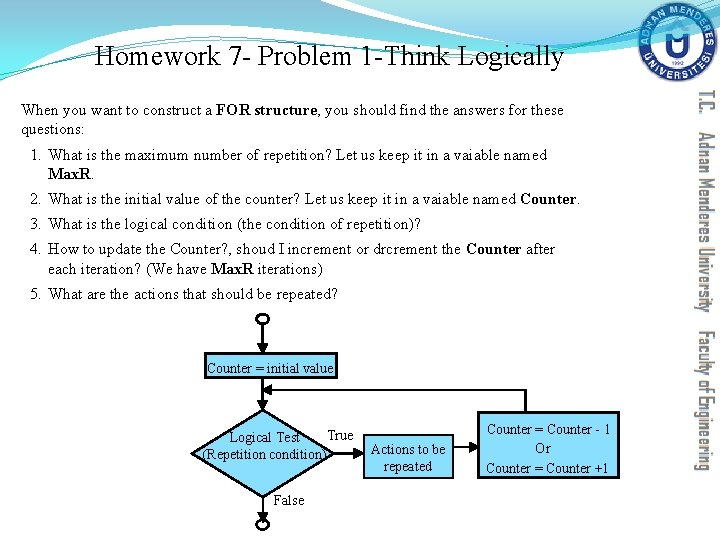 Homework 7 - Problem 1 -Think Logically When you want to construct a FOR