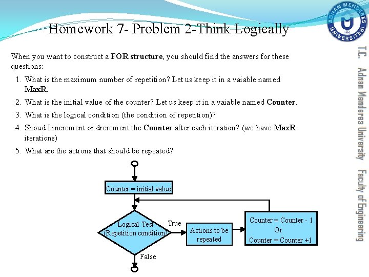 Homework 7 - Problem 2 -Think Logically When you want to construct a FOR