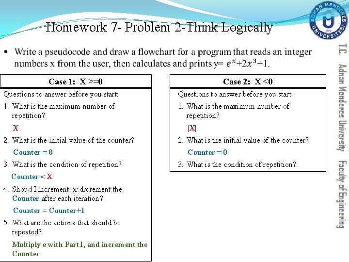 Homework 7 - Problem 2 -Think Logically § Case 1: X >=0 Case 2: