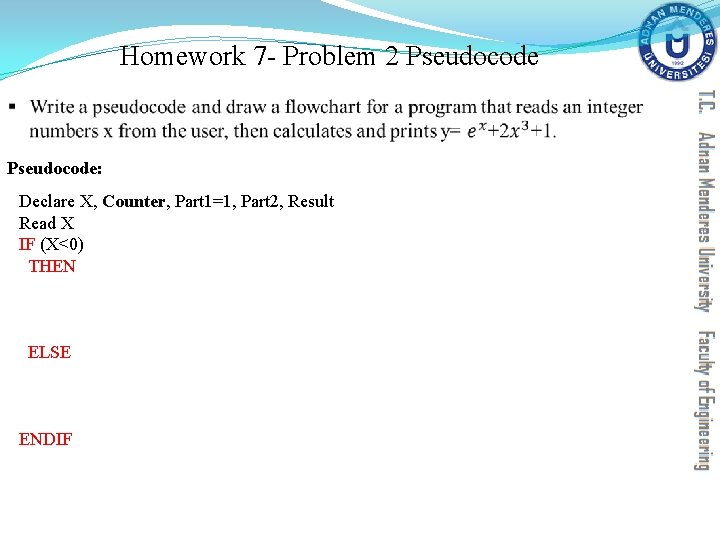 Homework 7 - Problem 2 Pseudocode § Pseudocode: Declare X, Counter, Part 1=1, Part