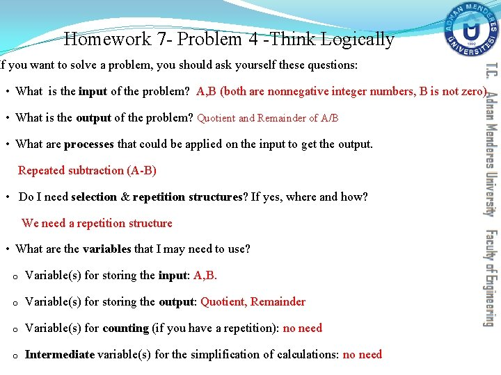Homework 7 - Problem 4 -Think Logically If you want to solve a problem,