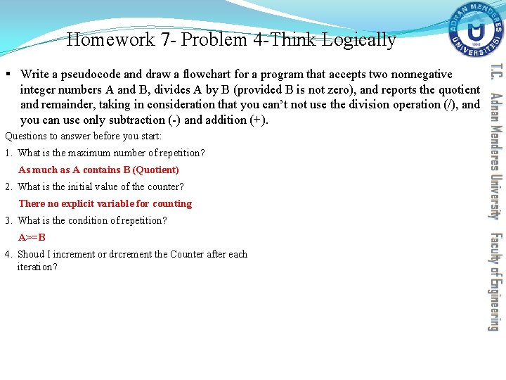 Homework 7 - Problem 4 -Think Logically § Write a pseudocode and draw a