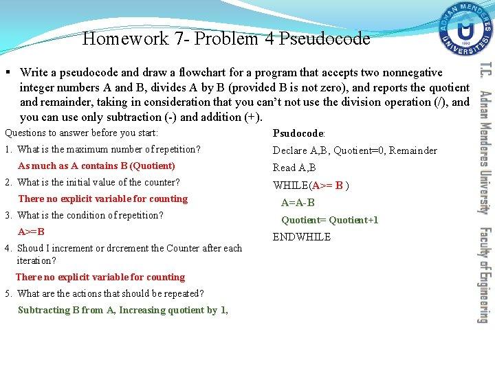 Homework 7 - Problem 4 Pseudocode § Write a pseudocode and draw a flowchart