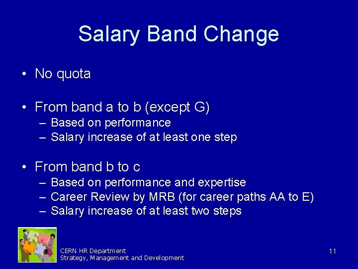 Salary Band Change • No quota • From band a to b (except G)