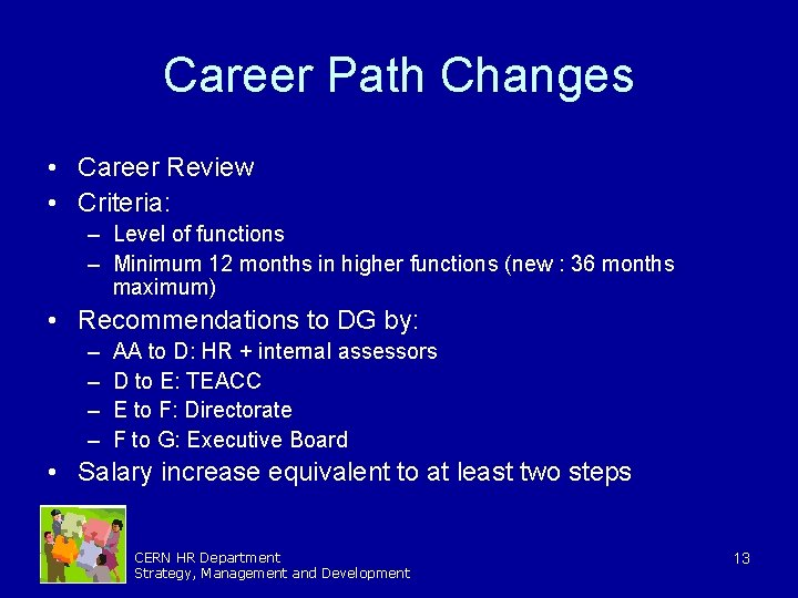 Career Path Changes • Career Review • Criteria: – Level of functions – Minimum