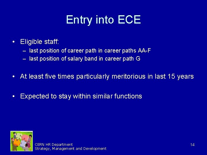 Entry into ECE • Eligible staff: – last position of career path in career
