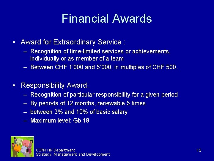 Financial Awards • Award for Extraordinary Service : – Recognition of time-limited services or