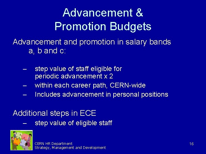 Advancement & Promotion Budgets Advancement and promotion in salary bands a, b and c: