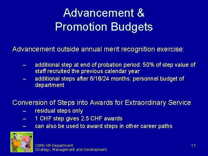 Advancement & Promotion Budgets Advancement outside annual merit recognition exercise: – – additional step