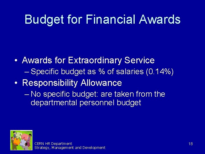 Budget for Financial Awards • Awards for Extraordinary Service – Specific budget as %