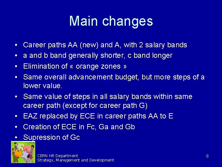 Main changes • • Career paths AA (new) and A, with 2 salary bands