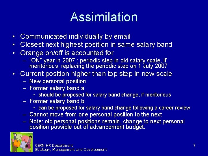 Assimilation • Communicated individually by email • Closest next highest position in same salary