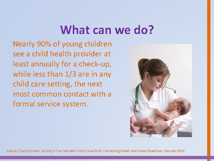 What can we do? Nearly 90% of young children see a child health provider