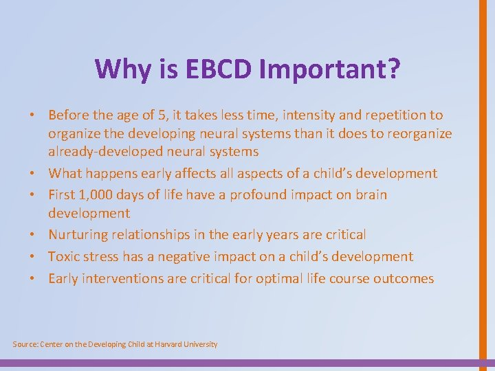 Why is EBCD Important? • Before the age of 5, it takes less time,