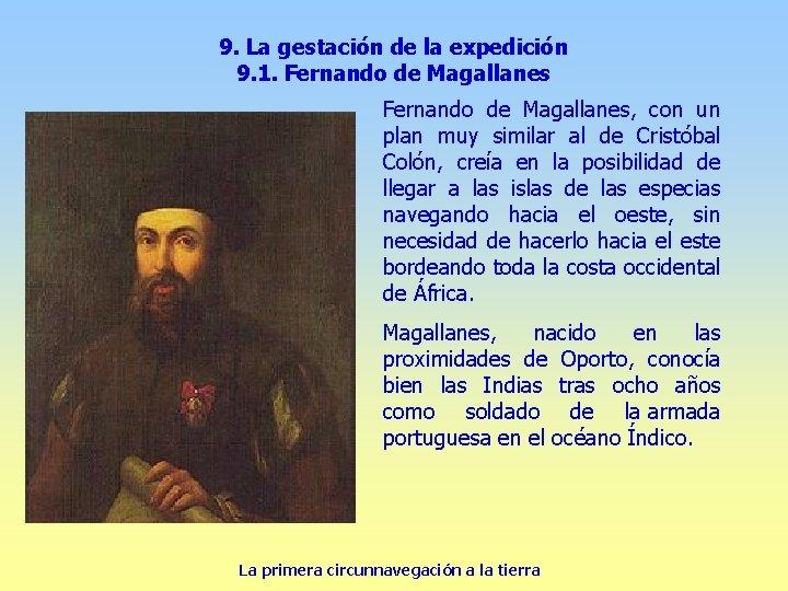 9. La gestación de la expedición 9. 1. Fernando de Magallanes, con un plan