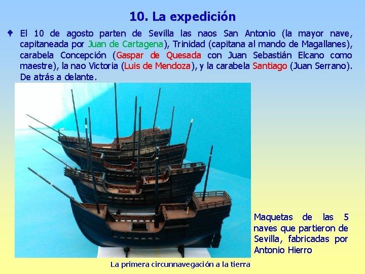 10. La expedición W El 10 de agosto parten de Sevilla las naos San