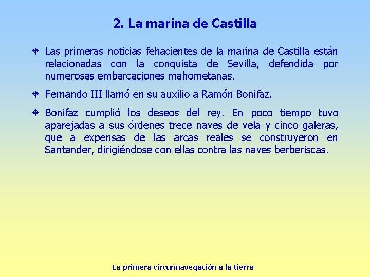 2. La marina de Castilla W Las primeras noticias fehacientes de la marina de