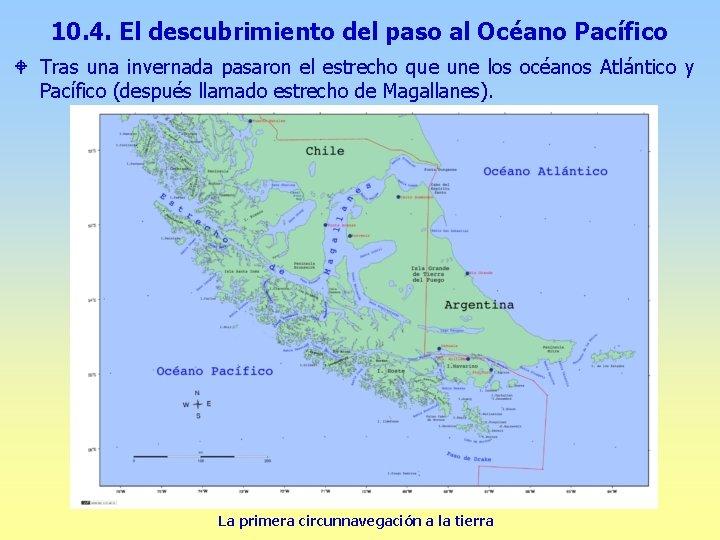 10. 4. El descubrimiento del paso al Océano Pacífico W Tras una invernada pasaron