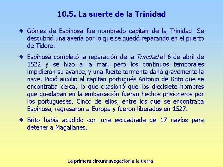 10. 5. La suerte de la Trinidad W Gómez de Espinosa fue nombrado capitán
