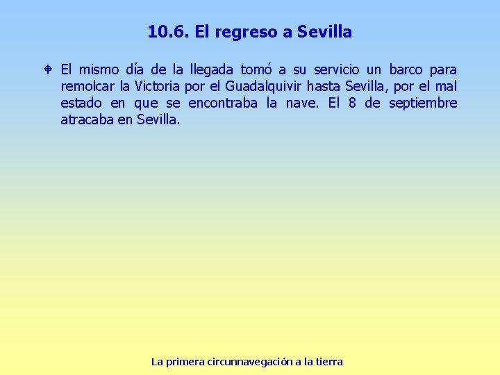 10. 6. El regreso a Sevilla W El mismo día de la llegada tomó