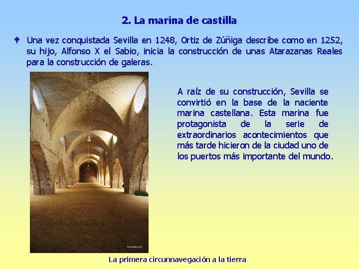 2. La marina de castilla W Una vez conquistada Sevilla en 1248, Ortiz de