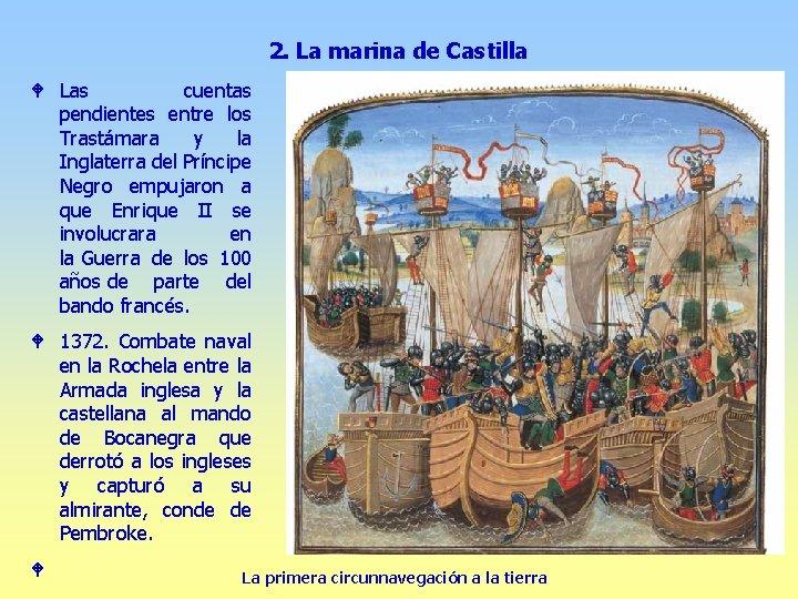 2. La marina de Castilla W Las cuentas pendientes entre los Trastámara y la