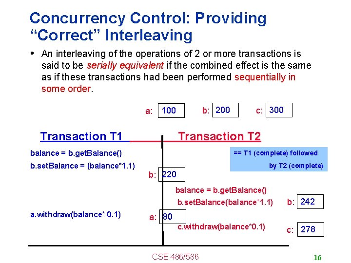 """Concurrency Control: Providing """"Correct"""" Interleaving • An interleaving of the operations of 2 or"""