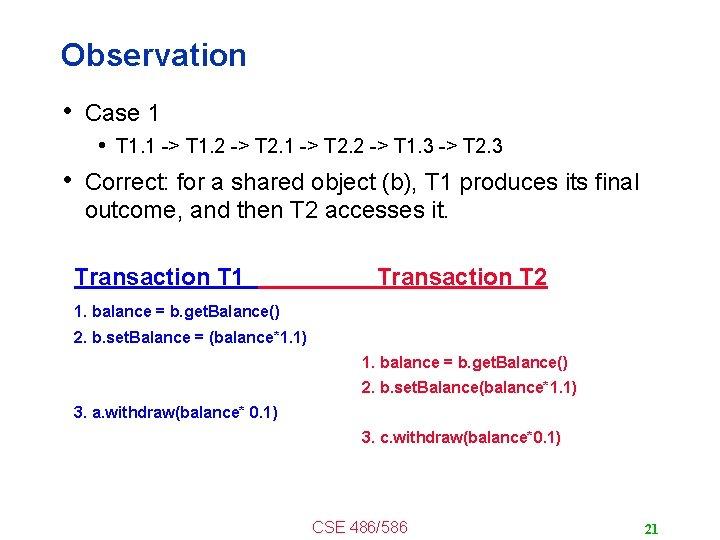 Observation • Case 1 • T 1. 1 -> T 1. 2 -> T