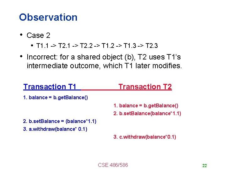 Observation • Case 2 • T 1. 1 -> T 2. 2 -> T