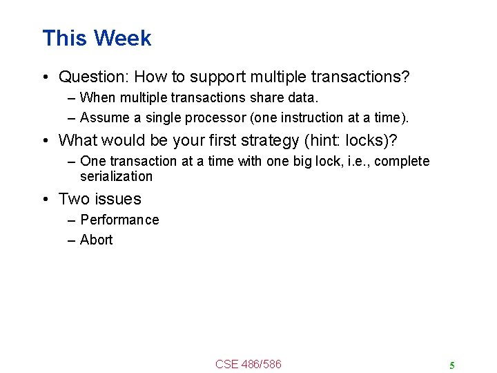 This Week • Question: How to support multiple transactions? – When multiple transactions share