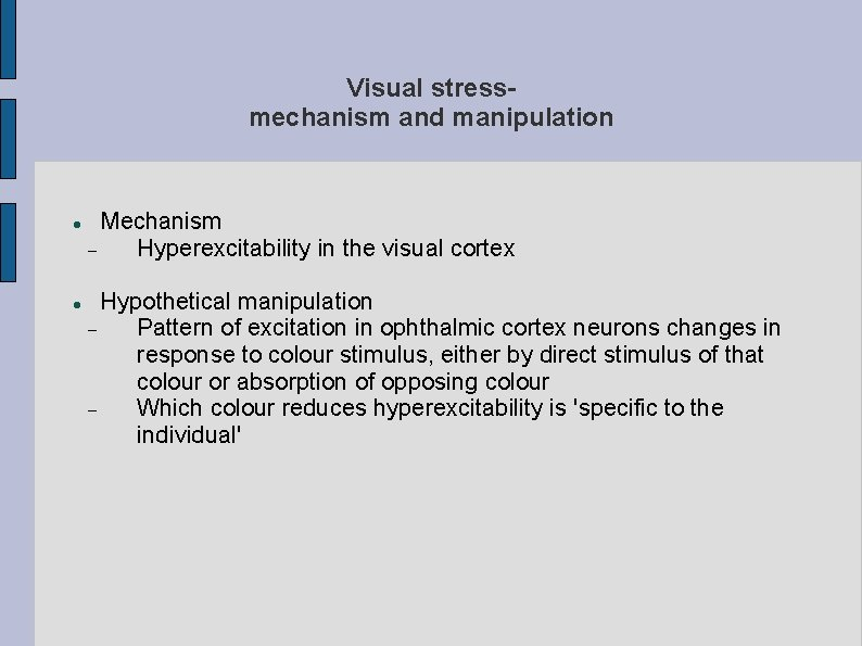 Visual stressmechanism and manipulation Mechanism Hyperexcitability in the visual cortex Hypothetical manipulation Pattern of
