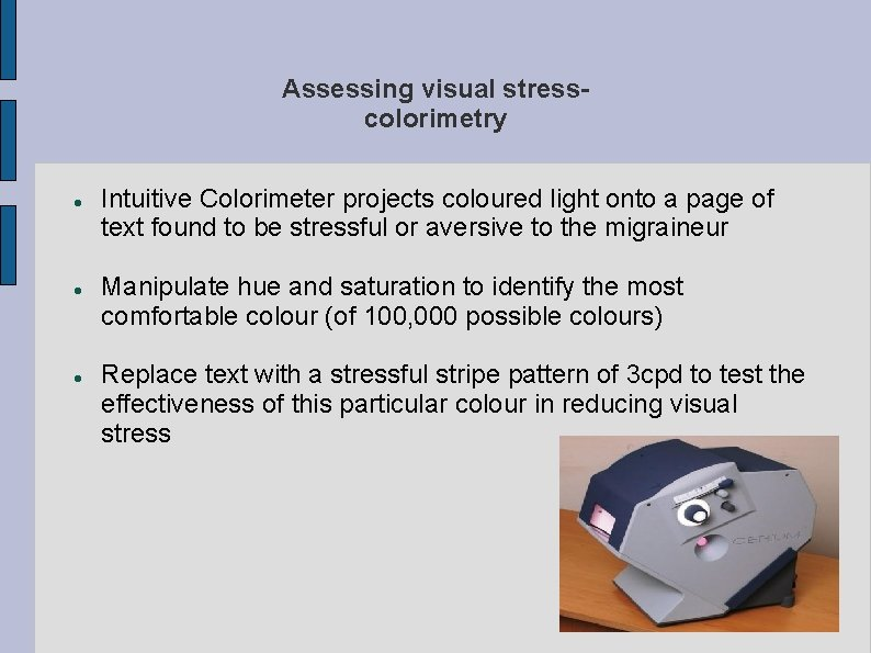 Assessing visual stresscolorimetry Intuitive Colorimeter projects coloured light onto a page of text found