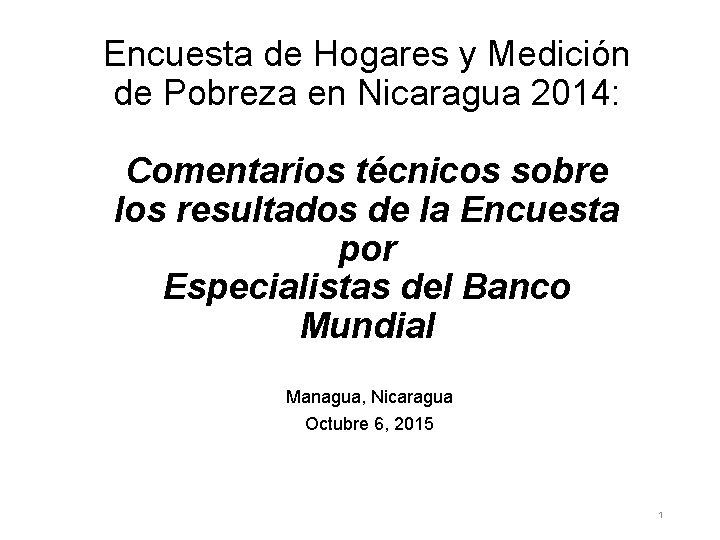 Encuesta de Hogares y Medición de Pobreza en Nicaragua 2014: Comentarios técnicos sobre los
