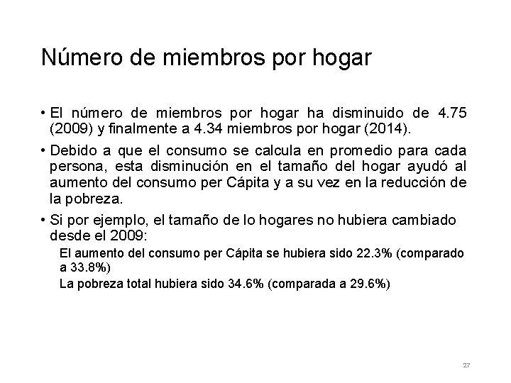 Número de miembros por hogar • El número de miembros por hogar ha disminuido