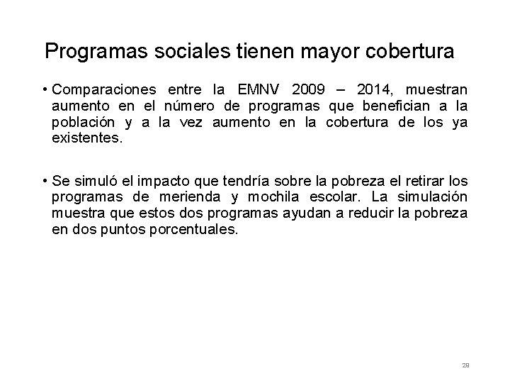 Programas sociales tienen mayor cobertura • Comparaciones entre la EMNV 2009 – 2014, muestran