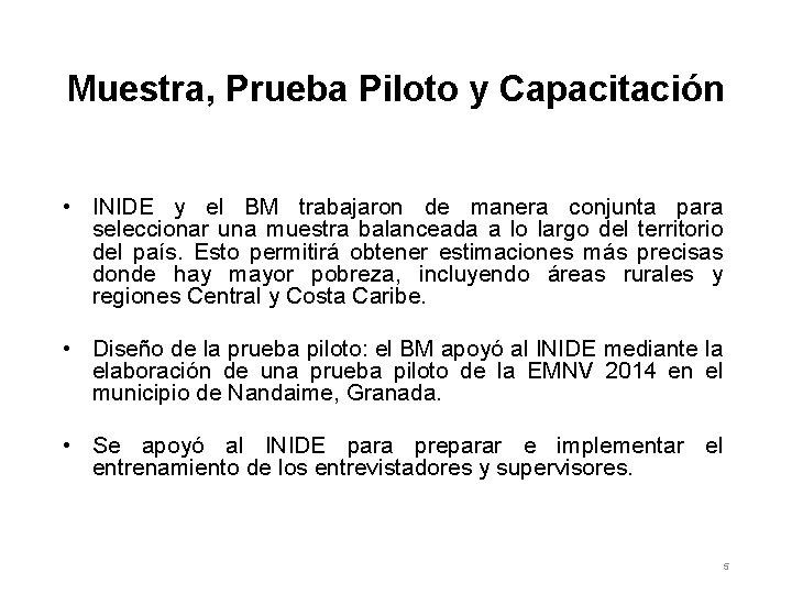 Muestra, Prueba Piloto y Capacitación • INIDE y el BM trabajaron de manera conjunta
