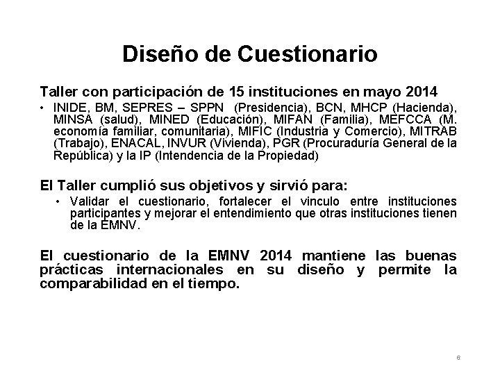 Diseño de Cuestionario Taller con participación de 15 instituciones en mayo 2014 • INIDE,